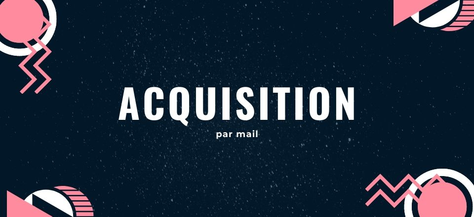 Source d'acquisition email