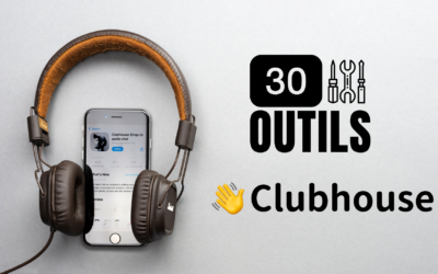 30 outils pour utiliser Clubhouse comme un génie